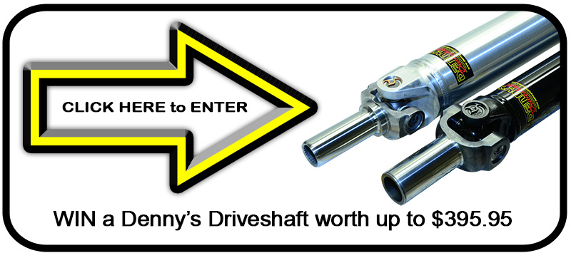 Denny's 2015 Win A Driveshaft Drawing Ends 12/15/2015