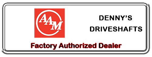 Denny's Driveshafts is a Factory Authorized AAM PARTS Dealer
