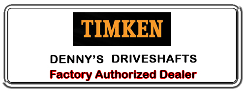 Denny's Driveshafts is a Factory Authorized TIMKEN Dealer