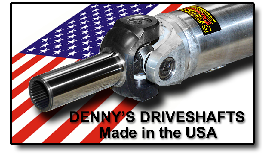 Denny's Driveshafts Made in the USA