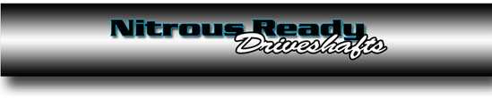 Nitrous Ready 1350 Series Driveshafts
