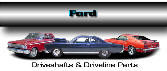 Ford Driveshafts and Driveline Parts