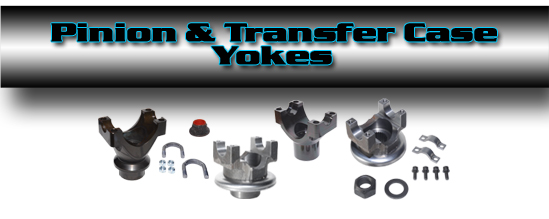 PINION YOKES - Front and Rear End