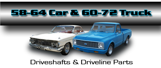 Denny's Driveshafts and Driveline parts for 1958 to 1964 Chevrolet