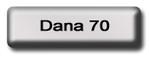 DANA 70