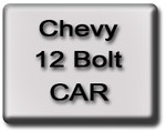 CHEVY 12 Bolt CAR Rear End Parts