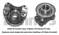 DANA SPICER 2-4-4061X 1310 series CV Yoke fits Dana 20 Transfer Case with 10 Splines